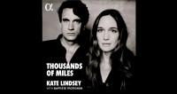 Kate Lindsey & Baptiste Trotignon – Thousands of miles