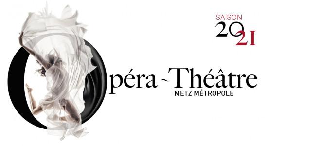 L'Opéra-Théâtre de Metz dévoile sa nouvelle saison 2020/2021