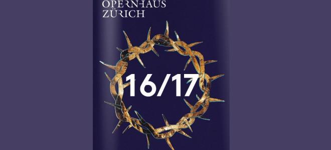 Aperçu de la saison 2016/2017 de l'Opéra de Zurich